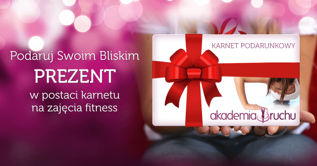 Podaruj swoim bliskim prezent w postaci karnetu na zajęcia fitness